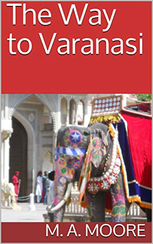 The Way to Varanasi