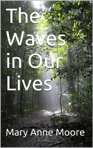 The Waves in Our Lives
